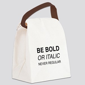 Be bold or italic, never regular Canvas Lunch Bag