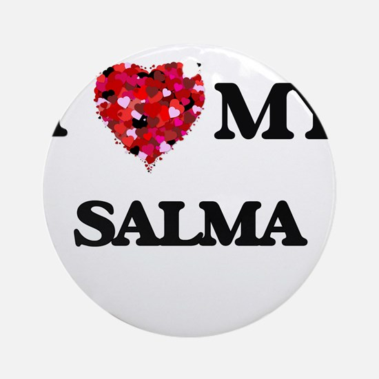 I love my Salma Ornament (Round)