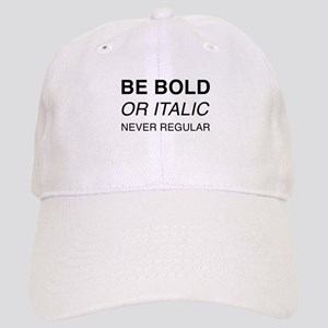 Be bold or italic, never regular Cap