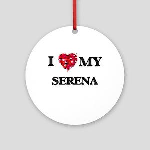 I love my Serena Ornament (Round)