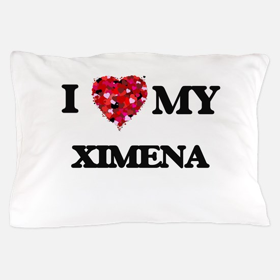 I love my Ximena Pillow Case