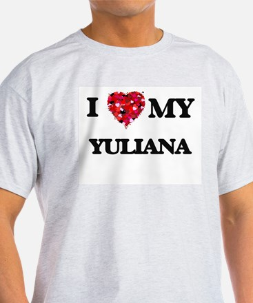 I love my Yuliana T-Shirt