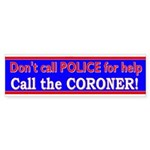 Call the Coroner Bumper Sticker
