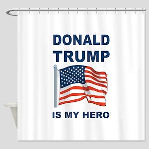 Donald Trump is my Hero Shower Curtain