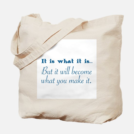 Unique It is what it is Tote Bag