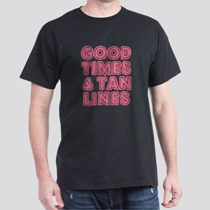 Good Times and Tan Lines Dark T-Shirt
