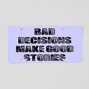 BAD DECISIONS Aluminum License Plate