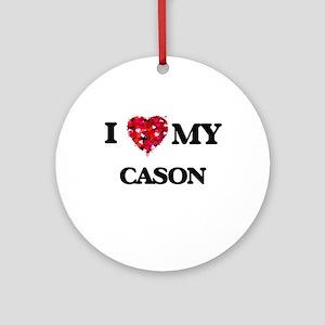 I love my Cason Ornament (Round)