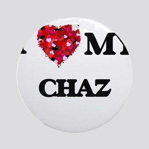 I love my Chaz Ornament (Round)