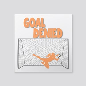 "GOAL DENIED Square Sticker 3"" x 3"""