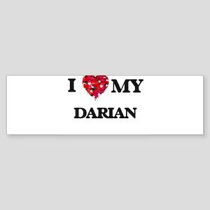 I love my Darian Bumper Sticker