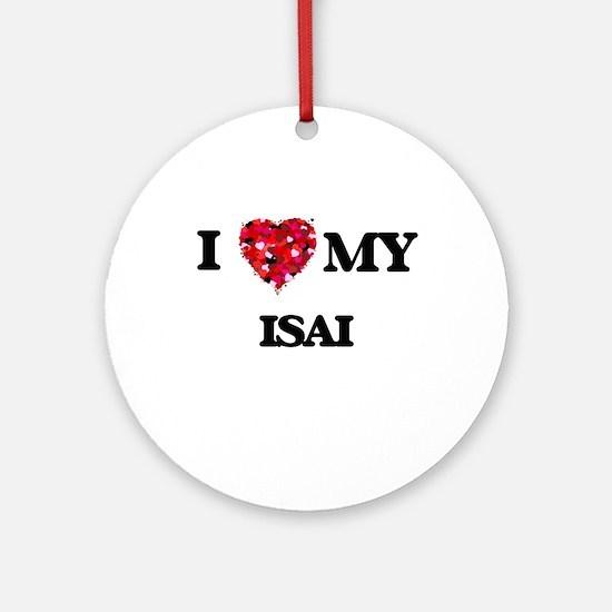 I love my Isai Ornament (Round)