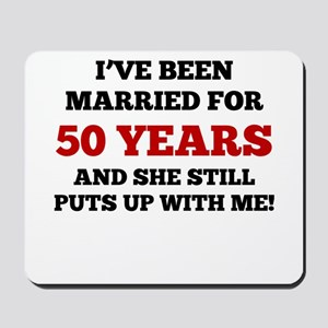 Ive Been Married For 50 Years Mousepad