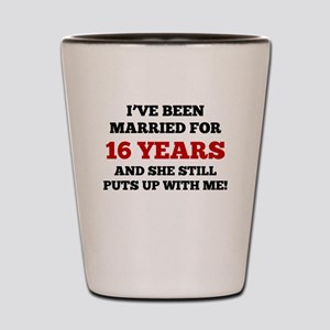 Ive Been Married For 16 Years Shot Glass