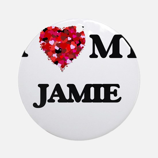 I love my Jamie Ornament (Round)