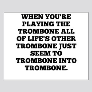 When Youre Playing The Trombone Posters
