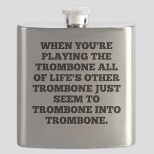 When Youre Playing The Trombone Flask
