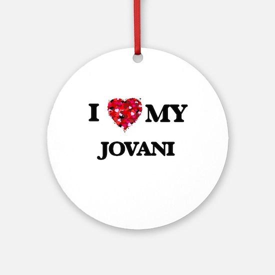 I love my Jovani Ornament (Round)
