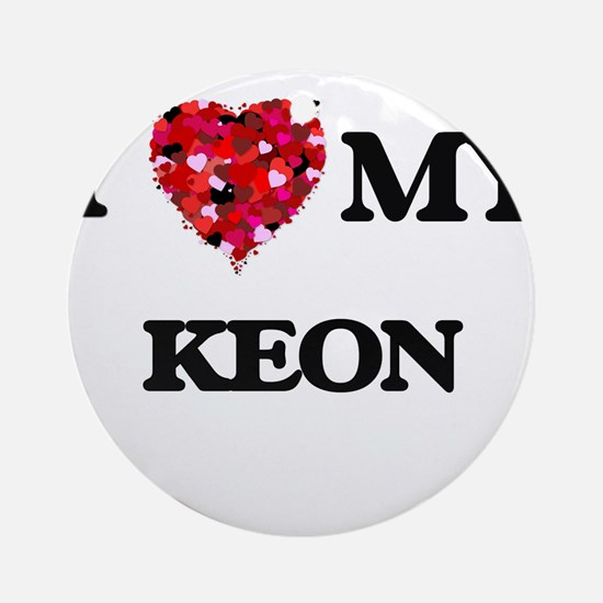 I love my Keon Ornament (Round)