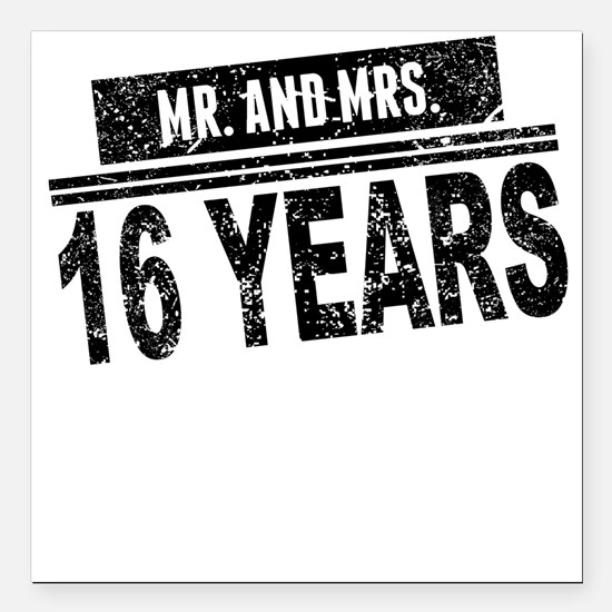"""Mr. And Mrs. 16 Years Square Car Magnet 3"""" x 3"""""""