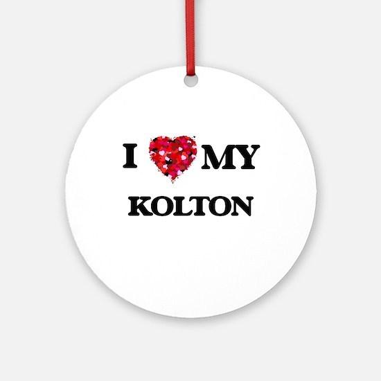 I love my Kolton Ornament (Round)