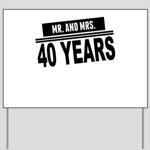 Mr. And Mrs. 40 Years Yard Sign