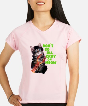 Don't Go All Crazy On Me N Performance Dry T-Shirt