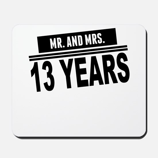 Mr. And Mrs. 13 Years Mousepad