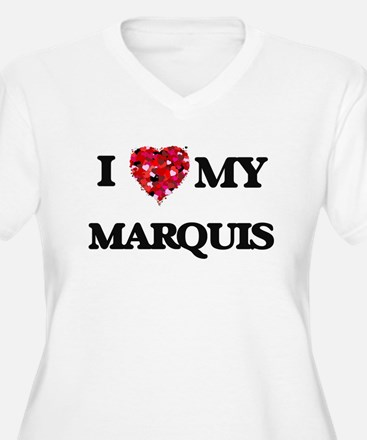 I love my Marquis Plus Size T-Shirt