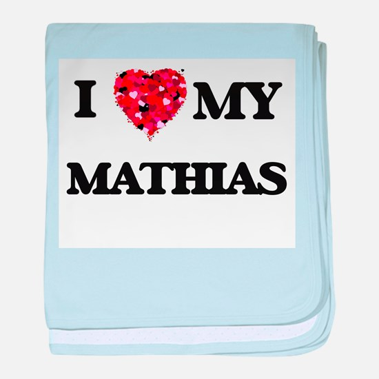 I love my Mathias baby blanket