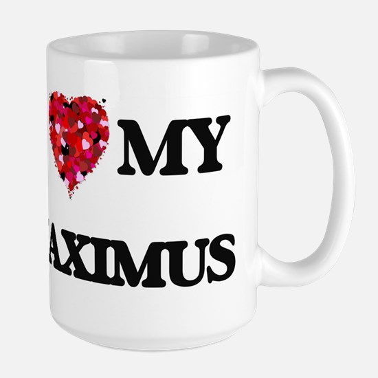 I love my Maximus Mugs