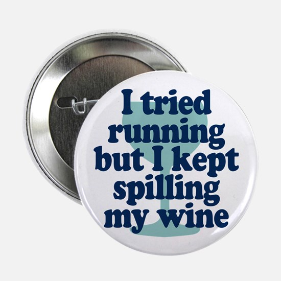 "Tried Running Spilled Wine 2.25"" Button"