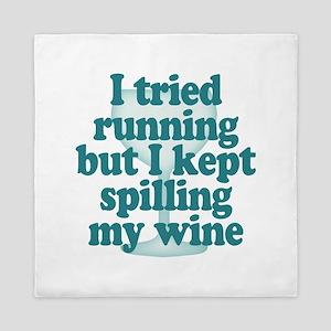 Tried Running Spilled Wine Queen Duvet