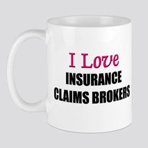 I Love INSURANCE CLAIMS BROKERS Mug