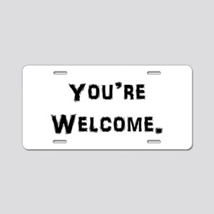 You're Welcome. Aluminum License Plate