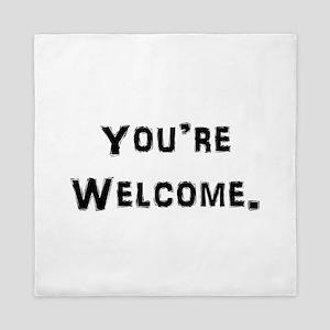 You're Welcome. Queen Duvet