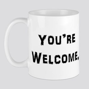 You're Welcome. Mugs