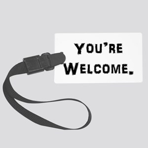 You're Welcome. Luggage Tag