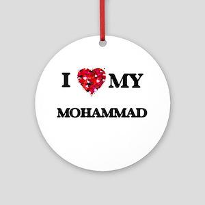 I love my Mohammad Ornament (Round)