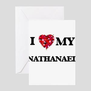 I love my Nathanael Greeting Cards