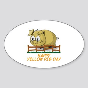 HAPPY YELLOW PIG DAY Sticker (Oval)