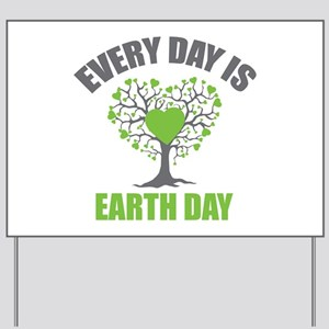 Every Day Earth Day Yard Sign