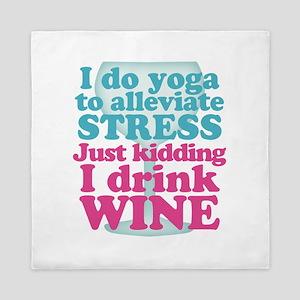 I Do Yoga / I Drink Wine Queen Duvet