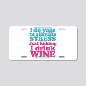 I Do Yoga / I Drink Wine Aluminum License Plate