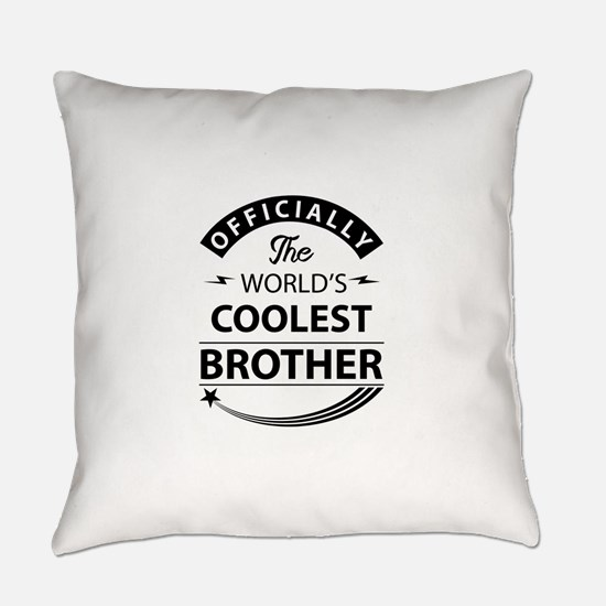 world's coolest brother Everyday Pillow