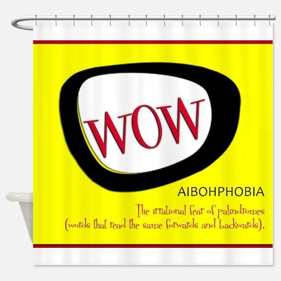 WOW AIBOHPHOBIA PALINDROMES Shower Curtain