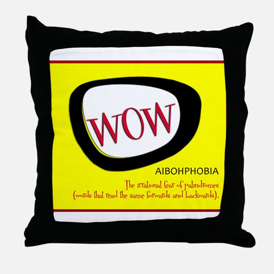 WOW AIBOHPHOBIA PALINDROMES Throw Pillow