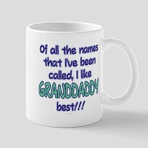 I LIKE BEING CALLED GRANDDADDY! Mug