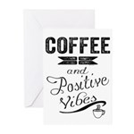 Coffee and Positive Vibes Greeting Cards