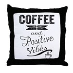 Coffee and Positive Vibes Throw Pillow
